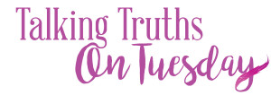 talking-truths-on-tuesday